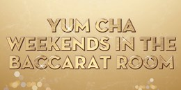 SKYA8495 Yum Cha Weekends BACCARAT Whats On Tile 800X400 10Ƒ
