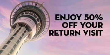Enjoy 50% off your return visit to the Sky Tower